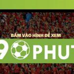 90Phut.net nơi xem kết quả bóng đá chuẩn xác nhất hiện nay